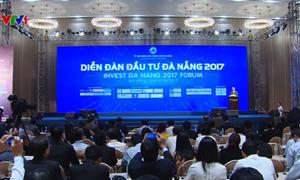 Diễn đàn Đầu tư Đà Nẵng 2017: Tư duy mới, cách làm mới