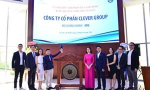 Cổ phiếu Công ty cổ phần Clever Group chính thức niêm yết và giao dịch