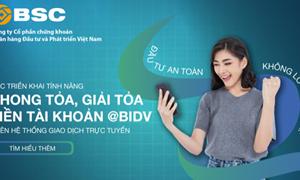 BSC thông báo triển khai bổ sung tính năng mới trên hệ thống giao dịch trực tuyến