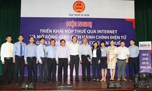 Triển khai nộp thuế qua internet và mở rộng giao dịch hành chính điện tử giữa doanh nghiệp với Cơ quan Thuế