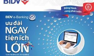 Ưu đãi ngay, tiện ích lớn với dịch vụ BIDV Online và BIDV Mobile