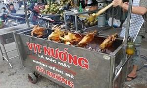 Kinh doanh vịt nướng Lạng Sơn kiếm tiền triệu mỗi ngày