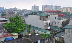 Kiểm tra làm rõ việc 1000 hộ dân có nguy cơ bị dỡ nhà