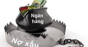 Bán nợ xấu khó từ đâu?
