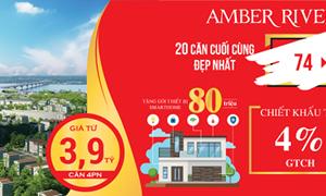 Amber Riverside mở bán đợt cuối 20 căn Dual-key cuối cùng đẹp nhất dự án