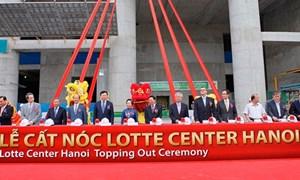 Chính thức cất nóc cao ốc Lotte Center Hanoi