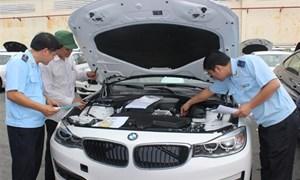 Kiểm tra chặt chẽ xuất xứ ô tô nhập khẩu