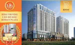 Chính thức khai trương căn hộ mẫu Roman Plaza