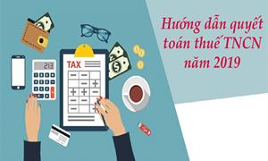 Đối tượng nào phải quyết toán thuế TNCN năm 2019?