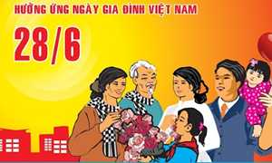 Nâng cao giá trị và ý nghĩa Ngày Gia đình Việt Nam 28/6