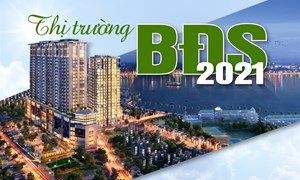 Những bệ đỡ đắc lực cho thị trường bất động sản 2021