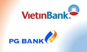 PGBank sẽ sáp nhập vào VietinBank