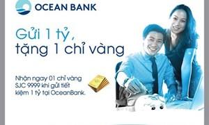 """""""Gửi 1 tỷ, tặng 1 chỉ vàng"""" tại OceanBank"""