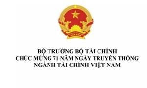 Bộ trưởng Đinh Tiến Dũng gửi thư chúc mừng 71 năm Ngày Truyền thống ngành Tài chính
