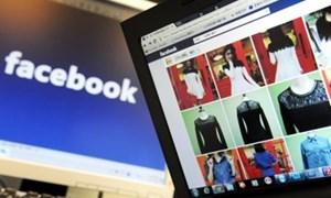 Rà soát nghĩa vụ thuế 17.000 tài khoản kinh doanh trên Facebook