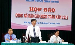 Kiểm toán Nhà nước công bố  báo cáo kiểm toán năm 2012 về niên độ ngân sách 2011