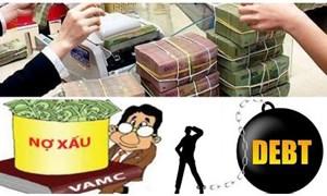 Phát triển VAMC trở thành trung tâm trong hoạt động xử lý nợ xấu