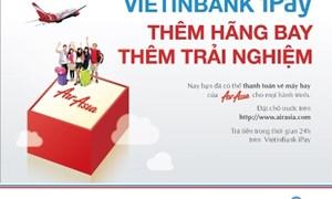 Mở rộng thanh toán vé máy bay trực tuyến qua dịch vụ VietinBank iPay