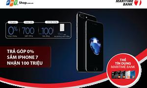 Sắm iPhone 7, nhận quà tặng tới hơn 100 triệu đồng với thẻ tín dụng Maritime Bank