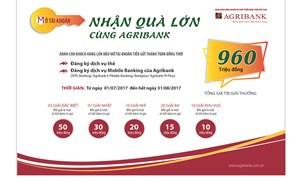 Nhiều cơ hội trúng thưởng lớn khi mở tài khoản và sử dụng dịch vụ của Agribank