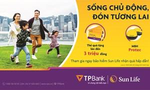Nhận quà tặng hấp dẫn khi mua bảo hiểm Sun Life qua TPBank