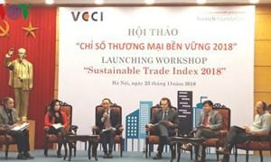 Việt Nam xếp thứ 9 về Chỉ số thương mại bền vững 2018
