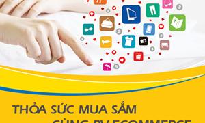 Mua sắm online trên hàng trăm website trong nước và quốc tế với thẻ PVcomBank