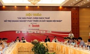"""Hội thảo """"Các giải pháp, chính sách thuế hỗ trợ doanh nghiệp phát triển và đẩy mạnh hội nhập"""""""
