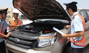 Tăng cường kiểm tra xuất xứ ô tô nhập khẩu nguyên chiếc