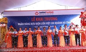 Khai trương Chi nhánh Hà Tĩnh hoàn tất phủ sóng LienVietPostBank toàn quốc