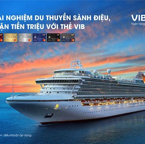 Trải nghiệm du thuyền đẳng cấp vòng quanh châu Á cùng VIB