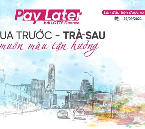Lotte Finance ra mắt dịch vụ mua trước - trả sau
