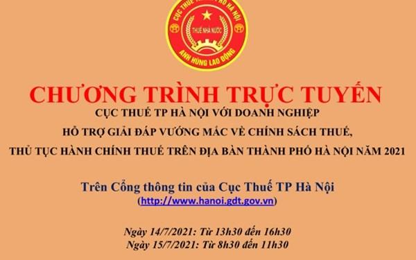 Ngày 14-16/7, Cục Thuế TP. Hà Nội sẽ trực tuyến giải đáp vướng mắc về thuế