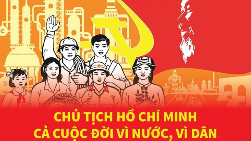 [Infographics] Chủ tịch Hồ Chí Minh - Cả cuộc đời vì nước, vì dân