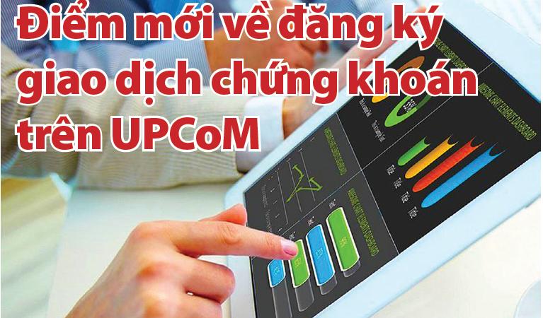 Điểm mới về đăng ký giao dịch chứng khoán trên UPCoM