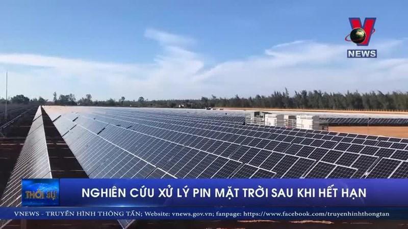 [Video] Xử lý pin mặt trời sau khi hết hạn như thế nào?
