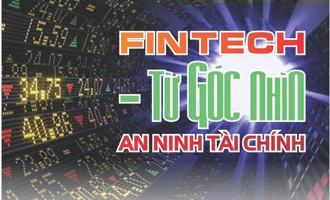 [Infographic] Fintech - Từ góc nhìn an ninh tài chính