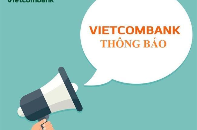 Vietcombank thông báo nâng cấp hệ thống ngân hàng lõi