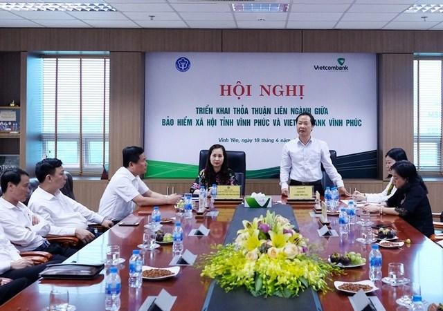 Vietcombank và Bảo hiểm xã hội Vĩnh Phúc triển khai thỏa thuận liên ngành