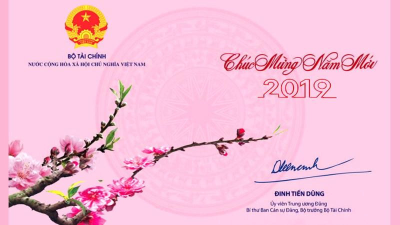 Bộ trưởng Bộ Tài chính Đinh Tiến Dũng gửi Thư Chúc mừng Năm mới 2019