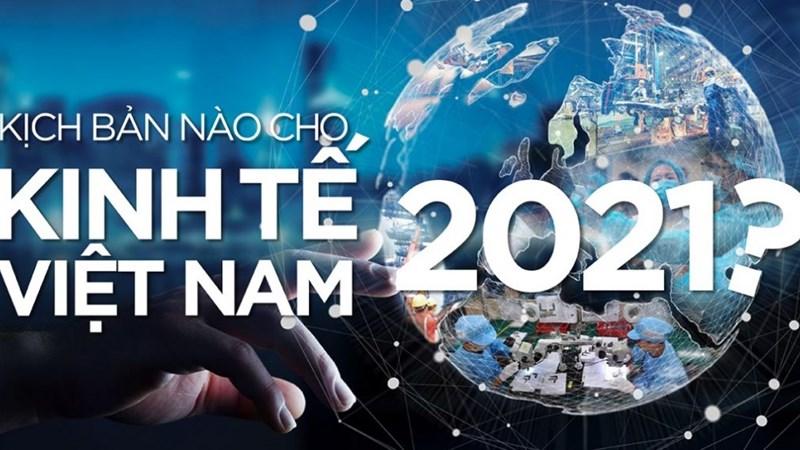 Kịch bản kinh tế năm 2021 và một số giải pháp đặt ra