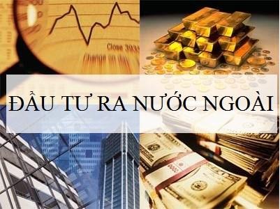 Hoạt động đầu tư ra nước ngoài của doanh nghiệp nhà nước và có vốn nhà nước chưa đạt kỳ vọng