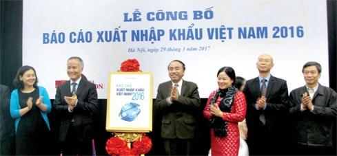 Công bố báo cáo xuất nhập khẩu Việt Nam 2016: Cẩm nang hữu ích