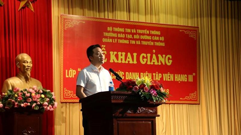 """Khai giảng lớp """"Bồi dưỡng chức danh Biên tập viên hạng III"""" năm 2018 tại Hà Nội"""