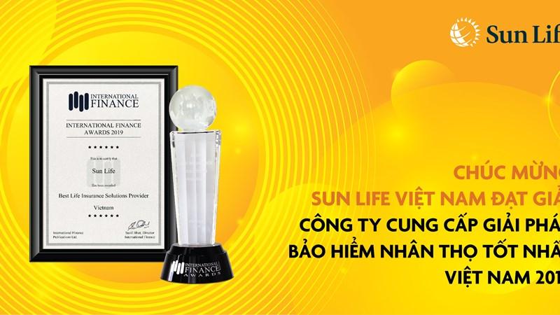 Sun Life Việt Nam nhận giải Công ty cung cấp giải pháp bảo hiểm nhân thọ tốt nhất Việt Nam 2019