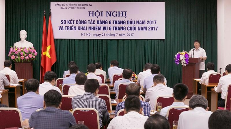 Đảng bộ Bộ Tài chính: Hội nghị sơ kết công tác đảng 6 tháng đầu năm và triển khai nhiệm vụ 6 tháng cuối năm 2017
