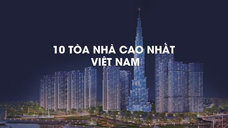 [Video] Choáng với những tòa nhà cao nhất Việt Nam