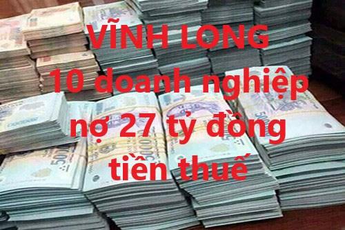 Vĩnh Long: Công khai 10 doanh nghiệp nợ 27 tỷ đồng tiền thuế