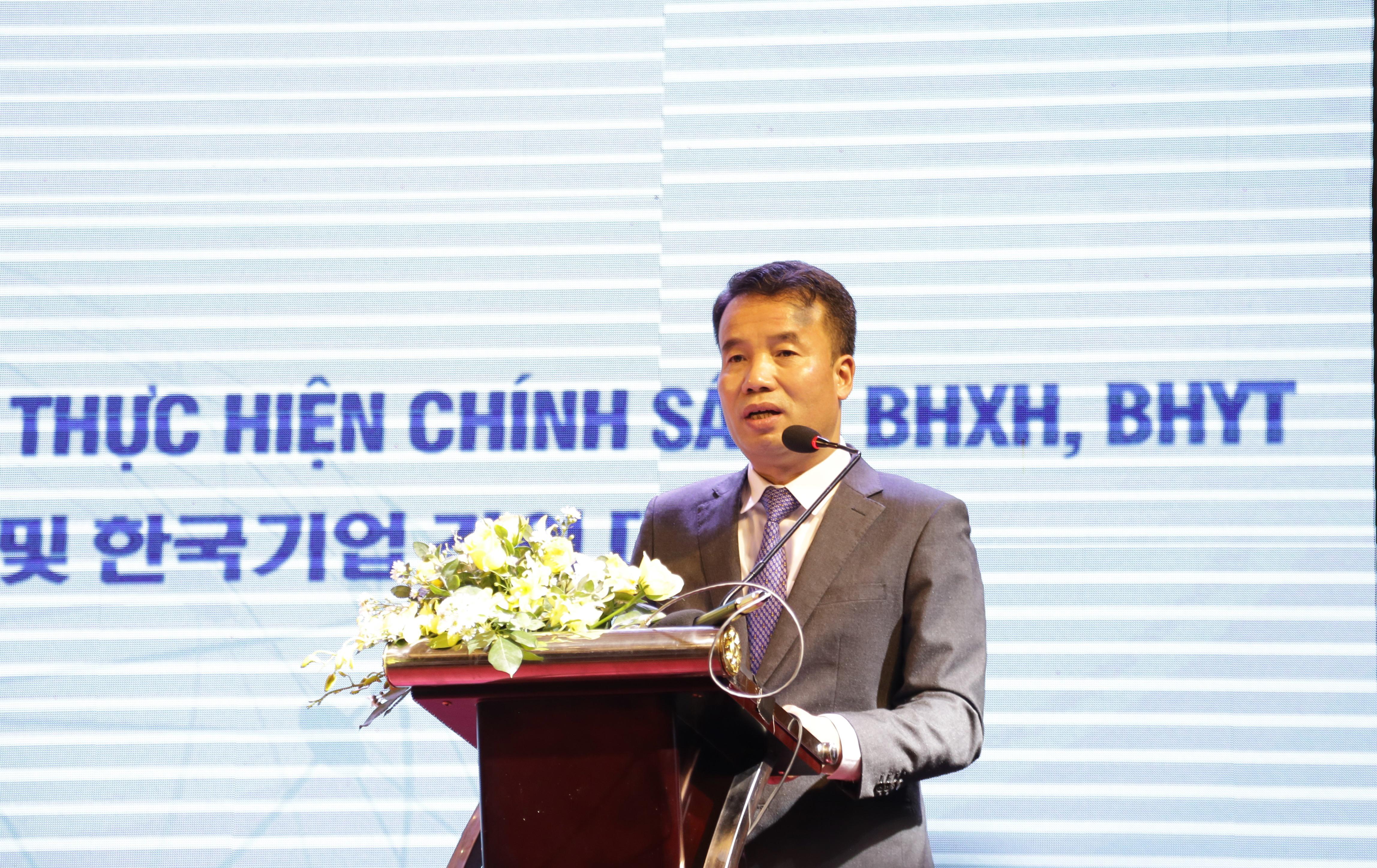 Tổng Giám đốc BHXH Việt Nam Nguyễn Thế Mạnh phát biểu tại Hội nghị đối thoại giữa BHXH Việt Nam với DN Hàn Quốc về thực hiện chính sách BHXH, BHYT.