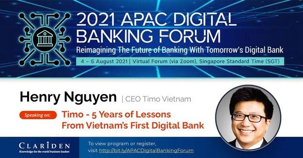 Ông Henry Nguyen – CEO Ngân hàng số Timo chia sẻ tại Diễn đàn Ngân hàng số Châu Á - Thái Bình Dương